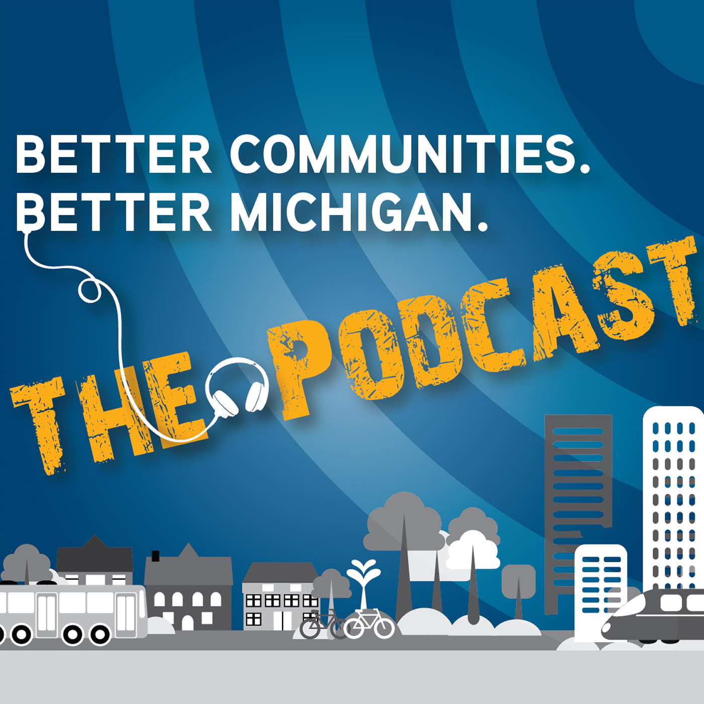 Better Communities, Better Michigan: The Podcast!