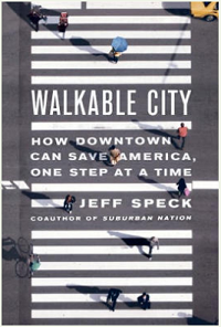 "Jeff Speck's book, ""Walkable City."""